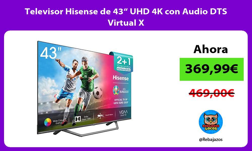 Televisor Hisense de 43 UHD 4K con Audio DTS Virtual X