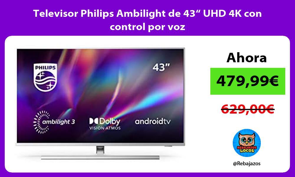 Televisor Philips Ambilight de 43 UHD 4K con control por voz