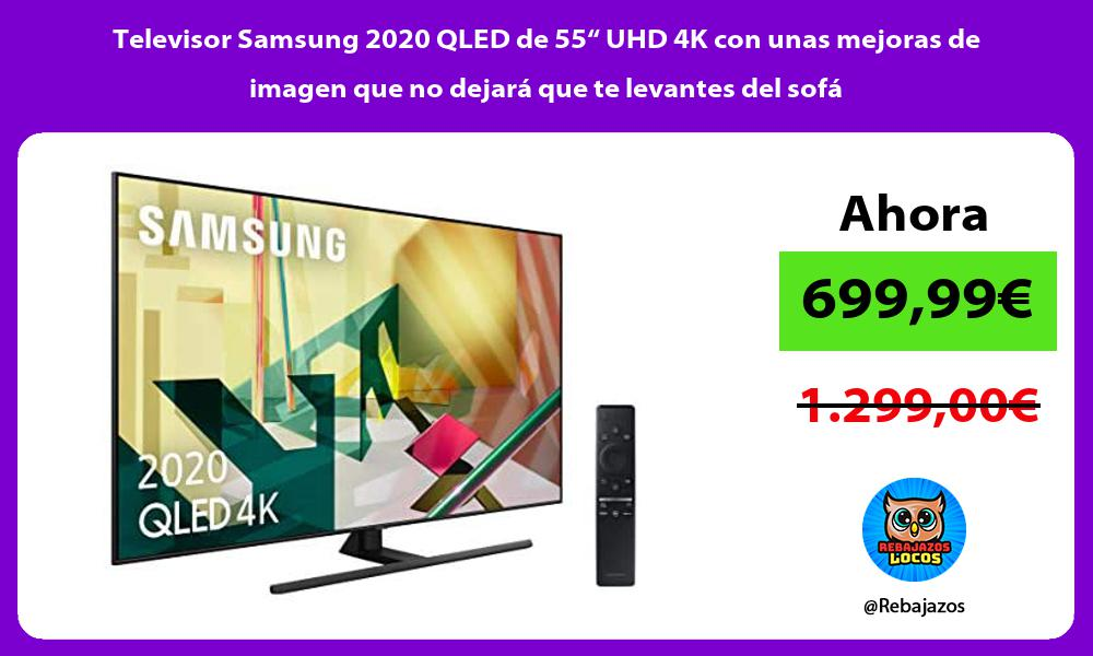 Televisor Samsung 2020 QLED de 55 UHD 4K con unas mejoras de imagen que no dejara que te levantes del sofa