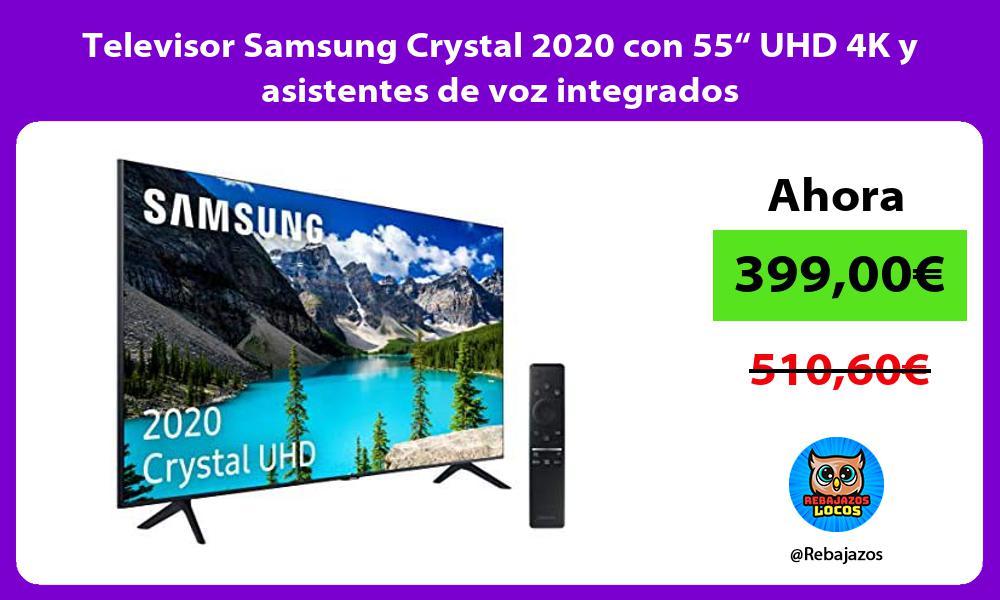Televisor Samsung Crystal 2020 con 55 UHD 4K y asistentes de voz integrados