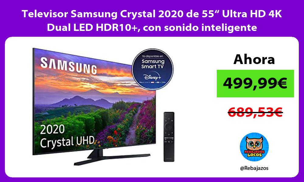 Televisor Samsung Crystal 2020 de 55 Ultra HD 4K Dual LED HDR10 con sonido inteligente