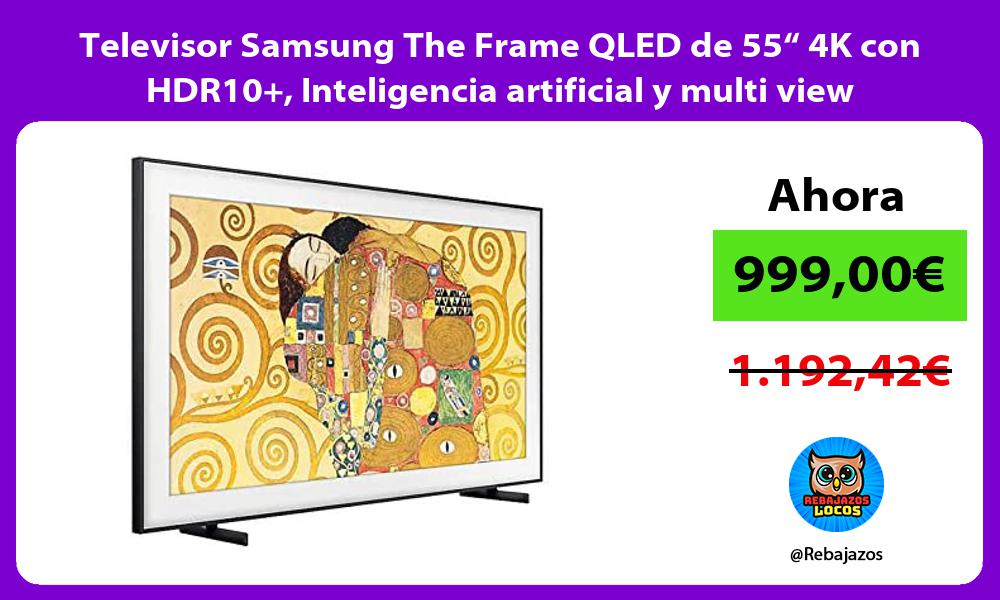 Televisor Samsung The Frame QLED de 55 4K con HDR10 Inteligencia artificial y multi view