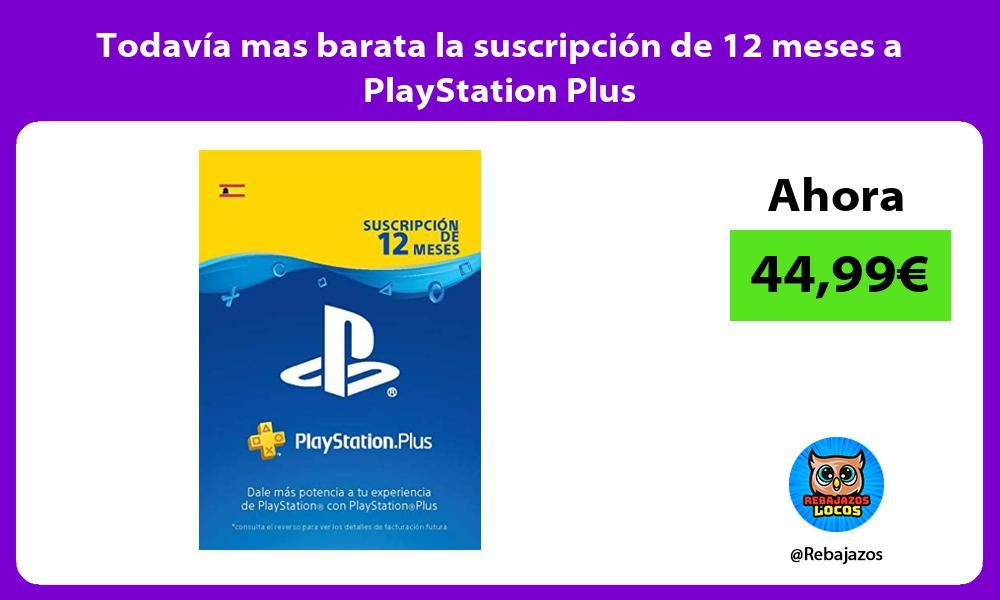 Todavia mas barata la suscripcion de 12 meses a PlayStation Plus