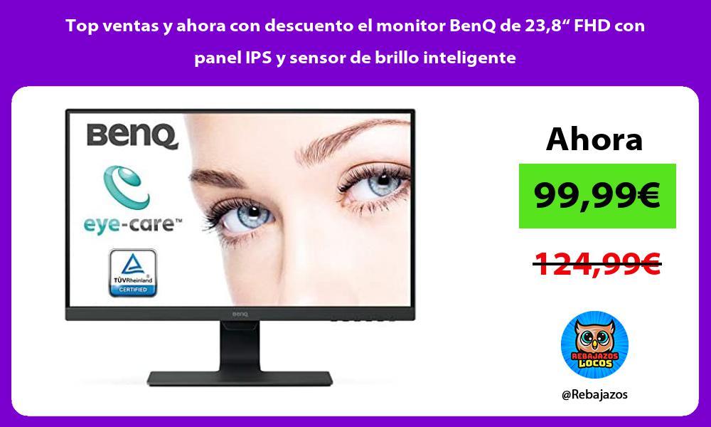 Top ventas y ahora con descuento el monitor BenQ de 238 FHD con panel IPS y sensor de brillo inteligente