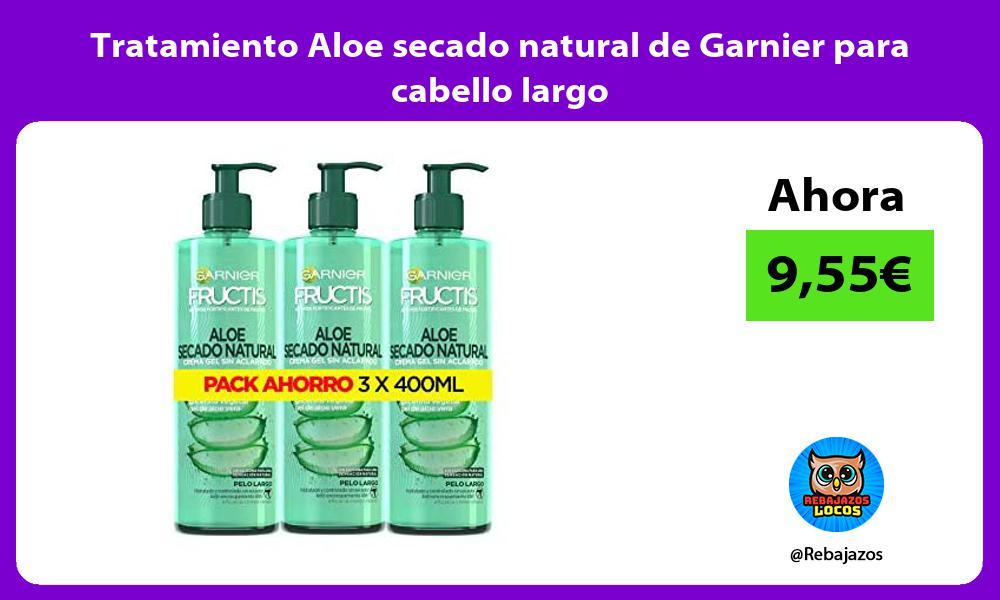 Tratamiento Aloe secado natural de Garnier para cabello largo