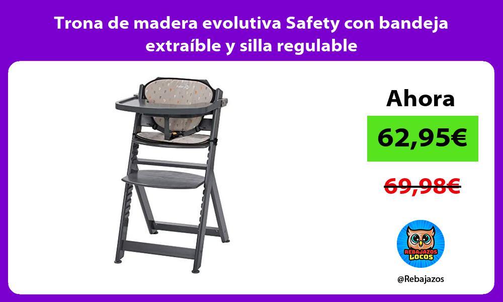 Trona de madera evolutiva Safety con bandeja extraible y silla regulable