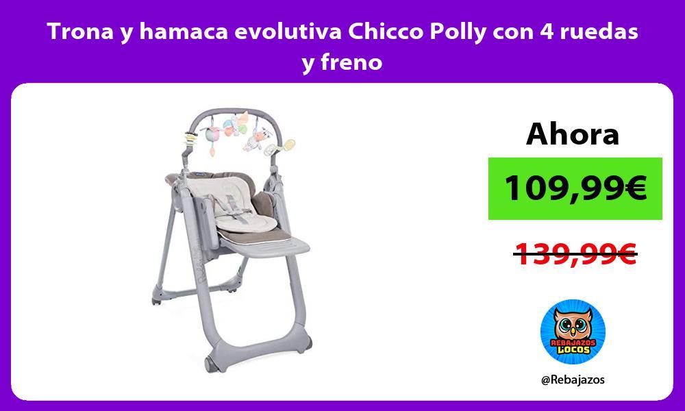 Trona y hamaca evolutiva Chicco Polly con 4 ruedas y freno