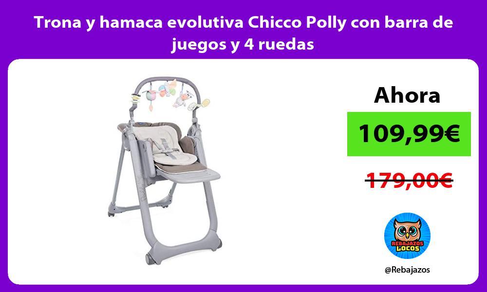 Trona y hamaca evolutiva Chicco Polly con barra de juegos y 4 ruedas