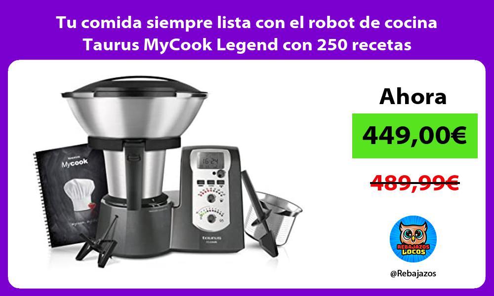 Tu comida siempre lista con el robot de cocina Taurus MyCook Legend con 250 recetas