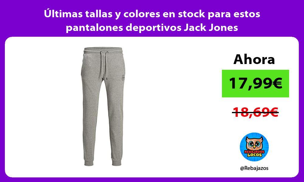 Ultimas tallas y colores en stock para estos pantalones deportivos Jack Jones