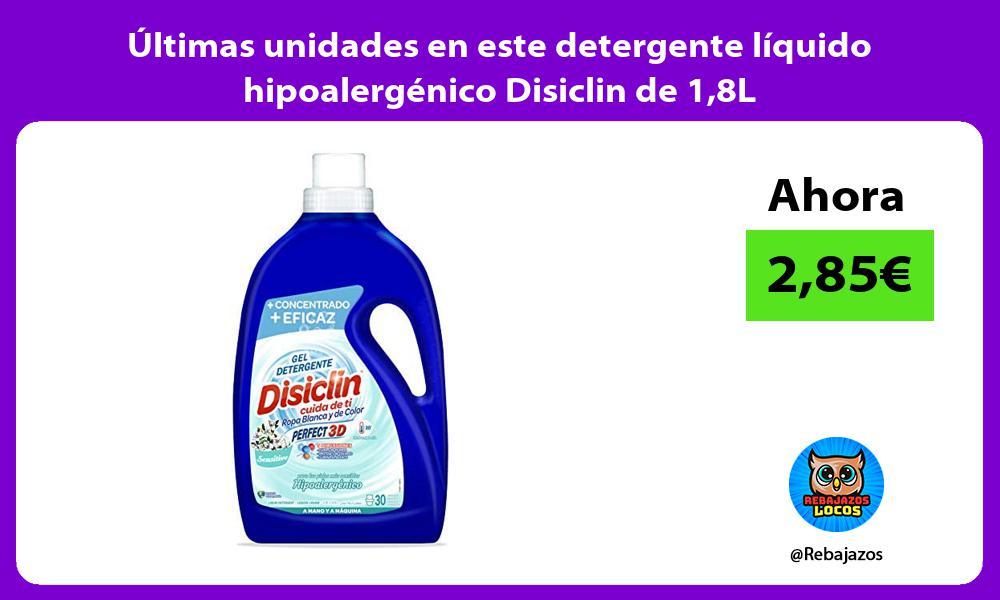Ultimas unidades en este detergente liquido hipoalergenico Disiclin de 18L