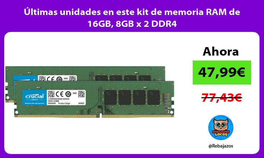 Ultimas unidades en este kit de memoria RAM de 16GB 8GB x 2 DDR4
