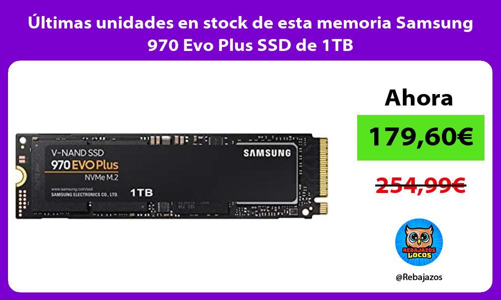 Ultimas unidades en stock de esta memoria Samsung 970 Evo Plus SSD de 1TB