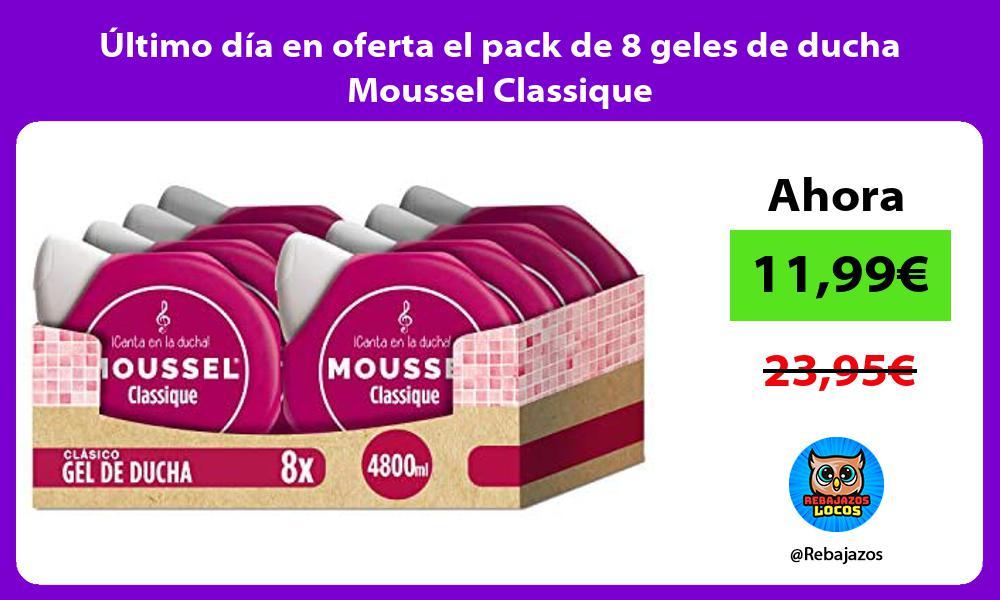 Ultimo dia en oferta el pack de 8 geles de ducha Moussel Classique