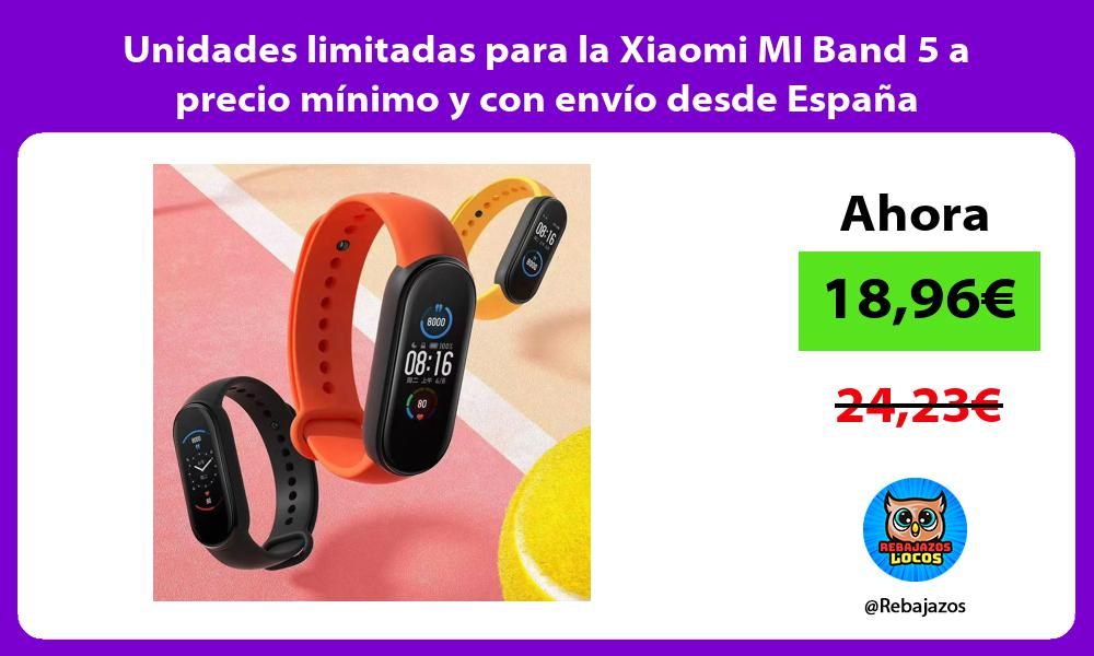 Unidades limitadas para la Xiaomi MI Band 5 a precio minimo y con envio desde Espana