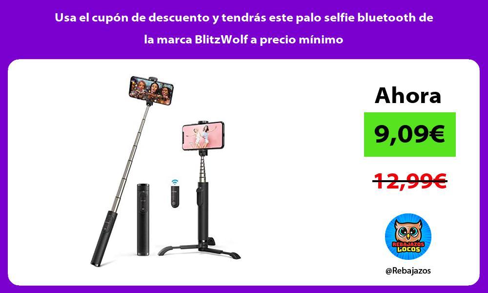 Usa el cupon de descuento y tendras este palo selfie bluetooth de la marca BlitzWolf a precio minimo