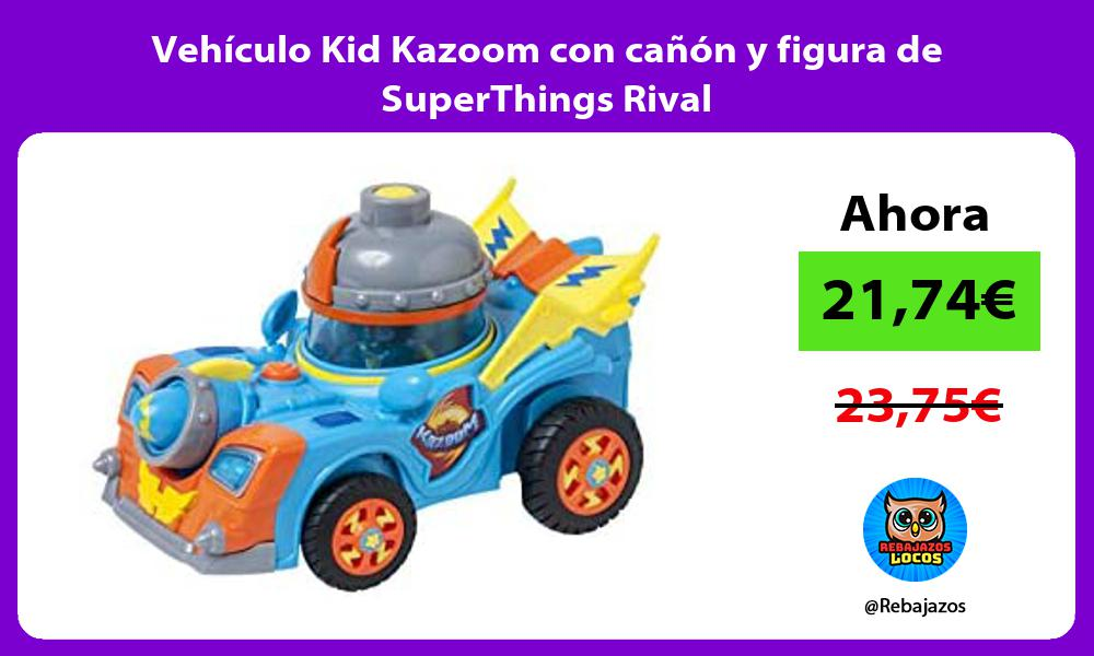 Vehiculo Kid Kazoom con canon y figura de SuperThings Rival