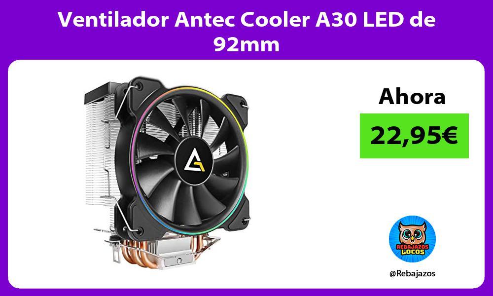 Ventilador Antec Cooler A30 LED de 92mm