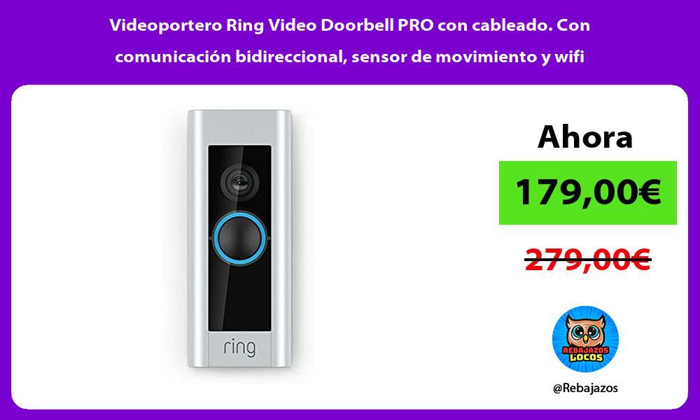 Videoportero Ring Video Doorbell PRO con cableado Con comunicacion bidireccional sensor de movimiento y wifi