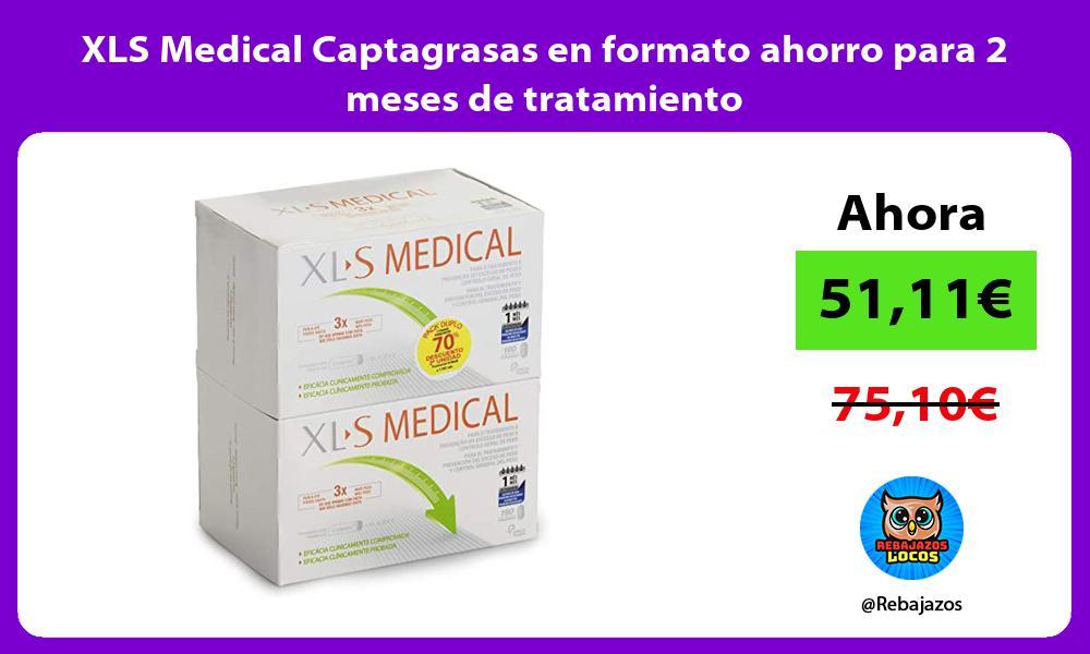 XLS Medical Captagrasas en formato ahorro para 2 meses de tratamiento