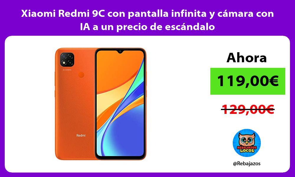 Xiaomi Redmi 9C con pantalla infinita y camara con IA a un precio de escandalo