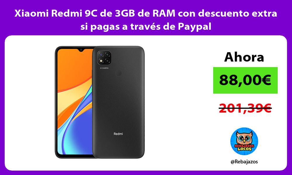 Xiaomi Redmi 9C de 3GB de RAM con descuento extra si pagas a traves de Paypal