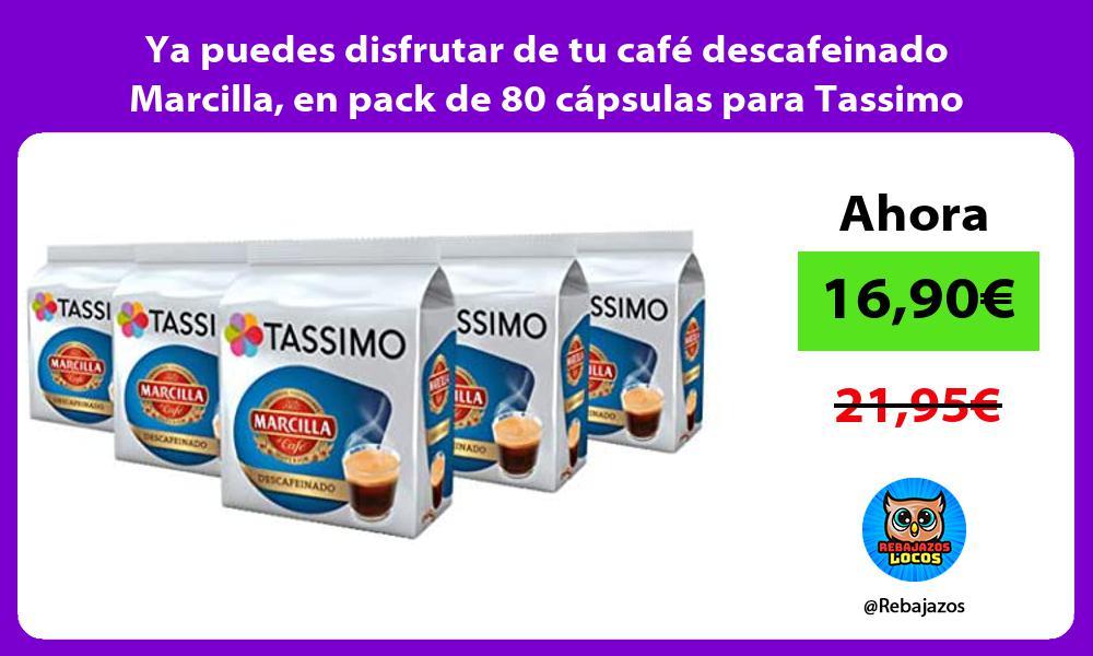 Ya puedes disfrutar de tu cafe descafeinado Marcilla en pack de 80 capsulas para Tassimo