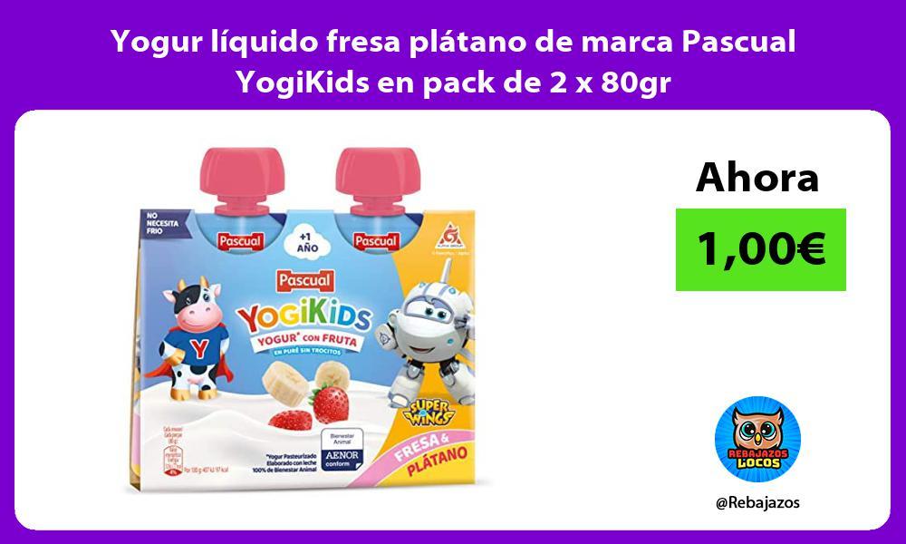 Yogur liquido fresa platano de marca Pascual YogiKids en pack de 2 x 80gr