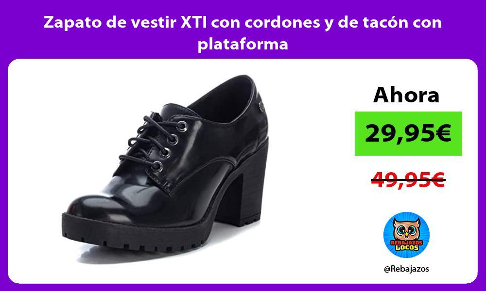 Zapato de vestir XTI con cordones y de tacon con plataforma