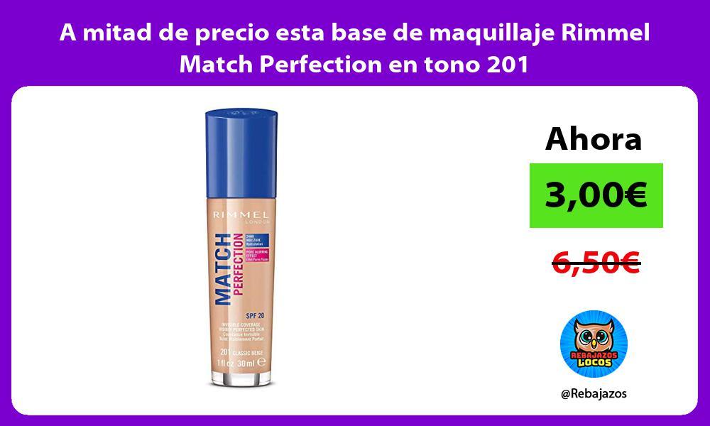 A mitad de precio esta base de maquillaje Rimmel Match Perfection en tono 201