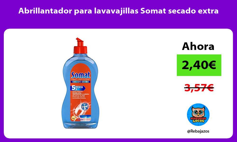 Abrillantador para lavavajillas Somat secado extra