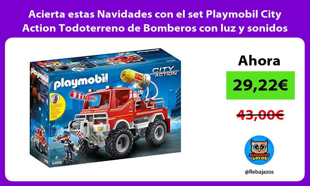 Acierta estas Navidades con el set Playmobil City Action Todoterreno de Bomberos con luz y sonidos