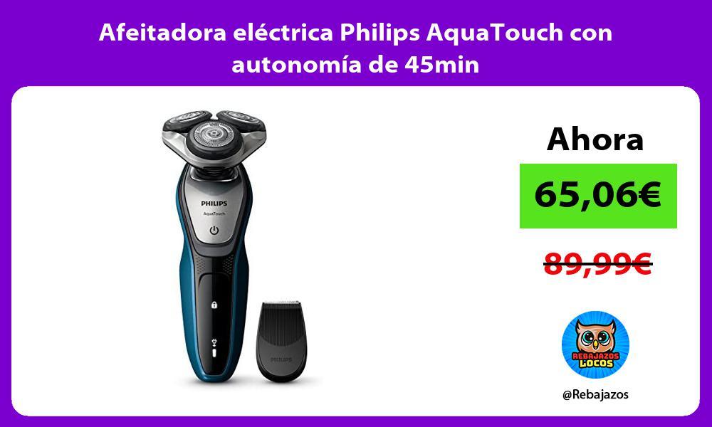 Afeitadora electrica Philips AquaTouch con autonomia de 45min