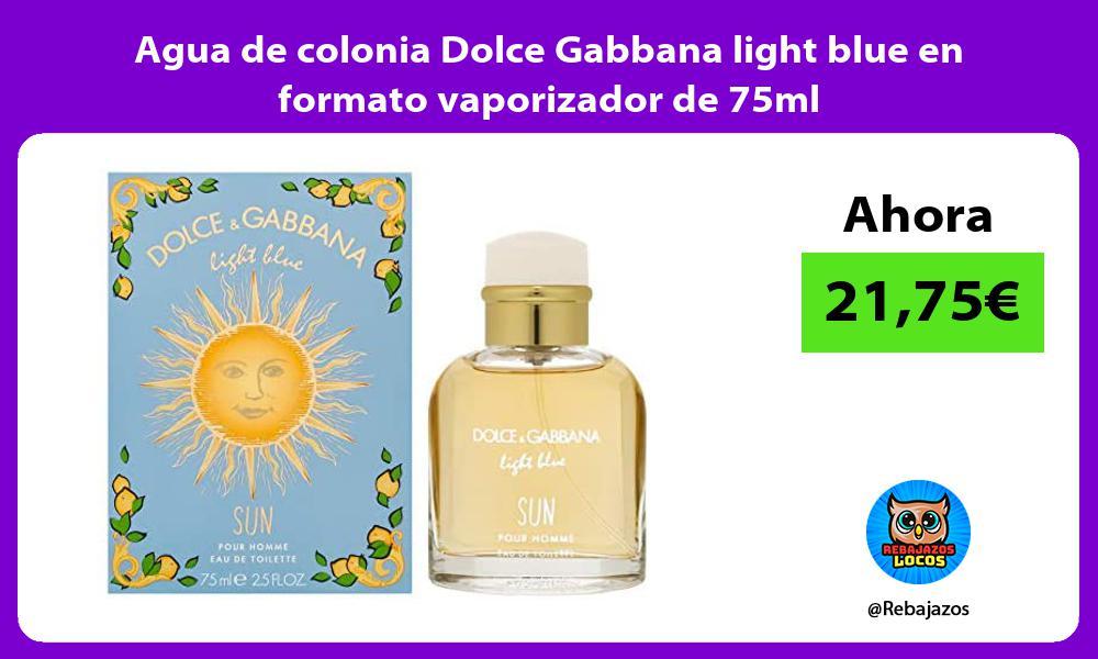 Agua de colonia Dolce Gabbana light blue en formato vaporizador de 75ml