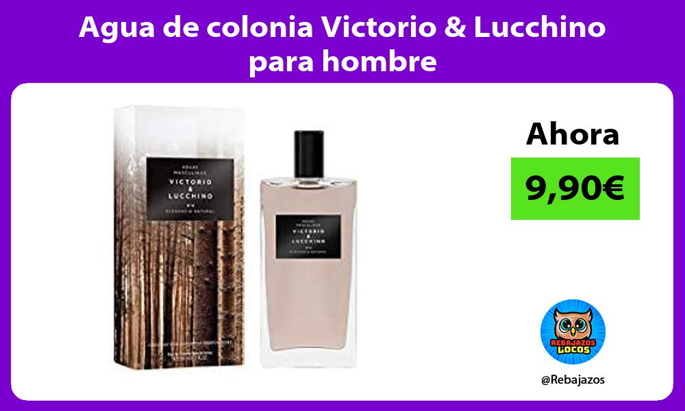 Agua de colonia Victorio Lucchino para hombre