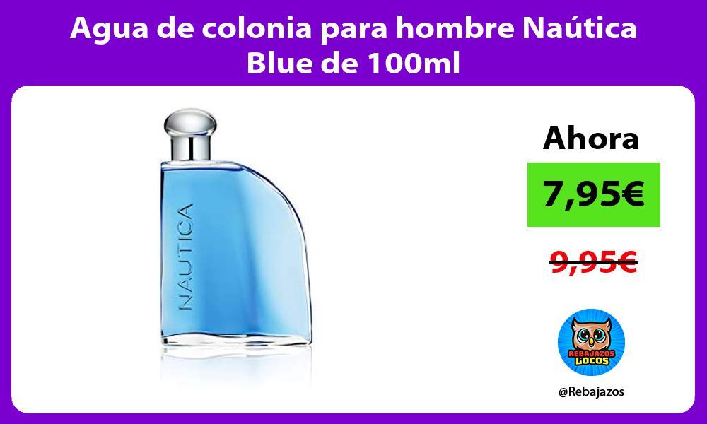 Agua de colonia para hombre Nautica Blue de 100ml