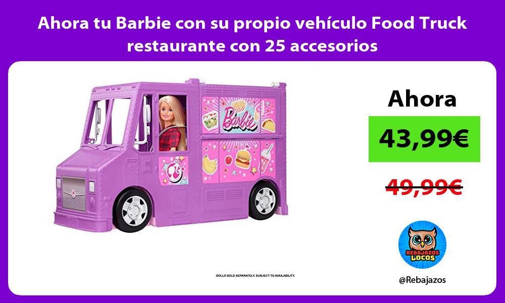 Ahora tu Barbie con su propio vehiculo Food Truck restaurante con 25 accesorios