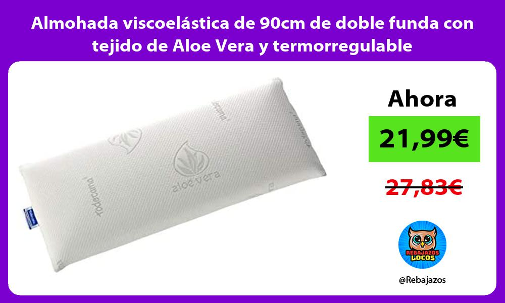 Almohada viscoelastica de 90cm de doble funda con tejido de Aloe Vera y termorregulable