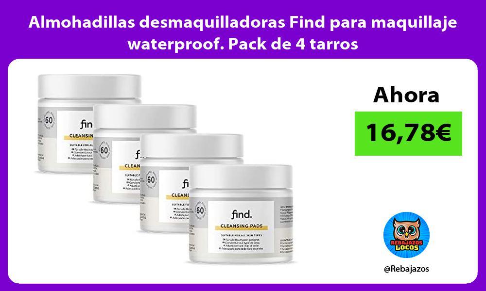 Almohadillas desmaquilladoras Find para maquillaje waterproof Pack de 4 tarros