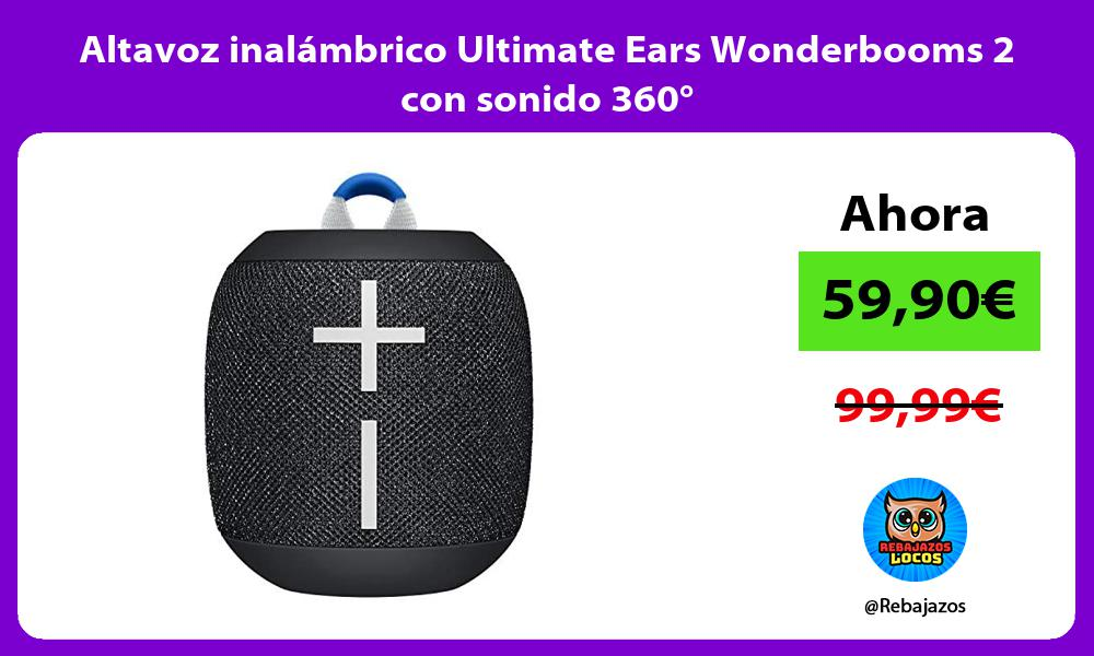 Altavoz inalambrico Ultimate Ears Wonderbooms 2 con sonido 360°