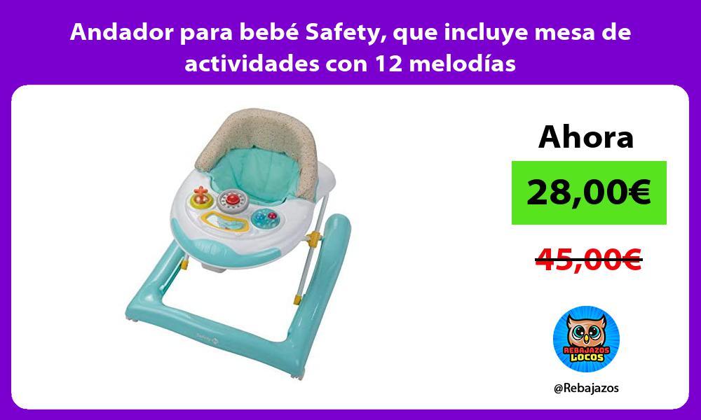 Andador para bebe Safety que incluye mesa de actividades con 12 melodias