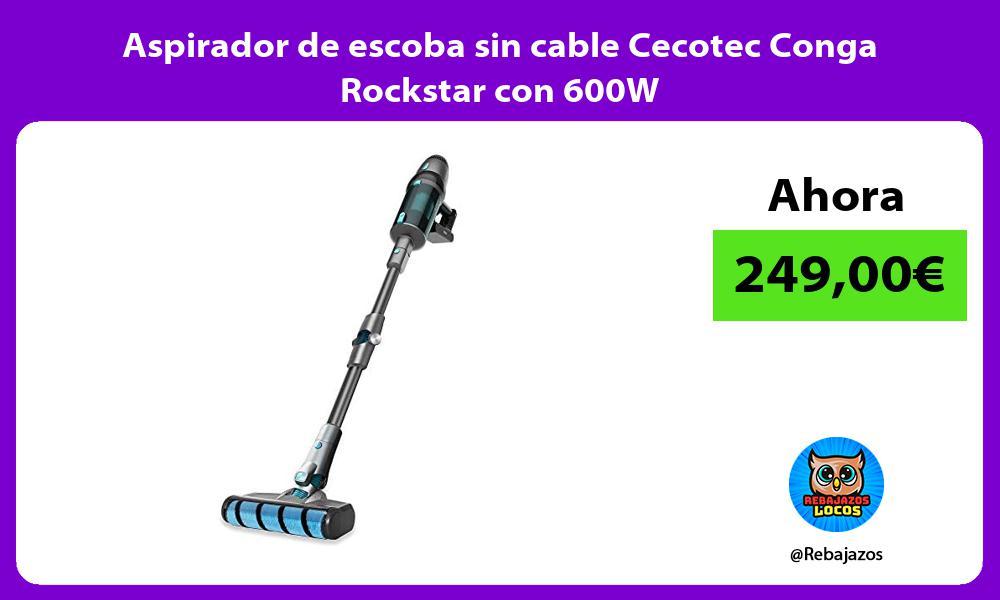 Aspirador de escoba sin cable Cecotec Conga Rockstar con 600W