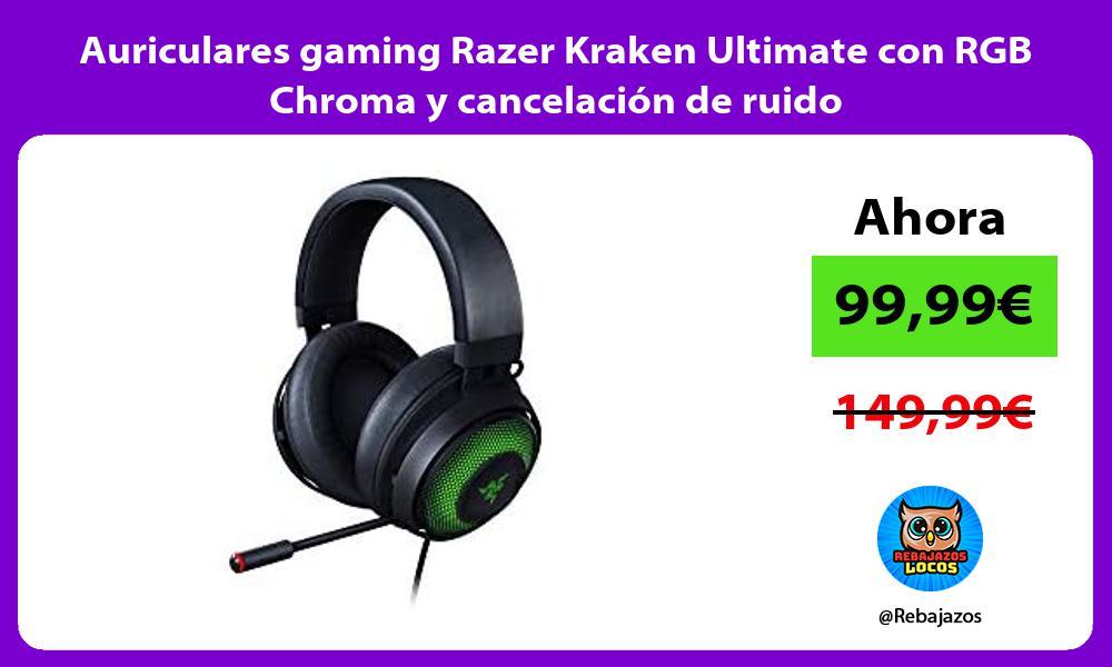 Auriculares gaming Razer Kraken Ultimate con RGB Chroma y cancelacion de ruido