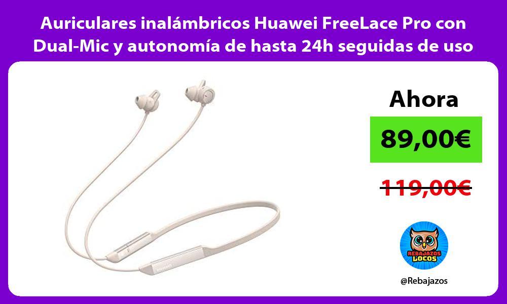 Auriculares inalambricos Huawei FreeLace Pro con Dual Mic y autonomia de hasta 24h seguidas de uso