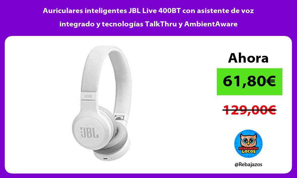 Auriculares inteligentes JBL Live 400BT con asistente de voz integrado y tecnologias TalkThru y AmbientAware