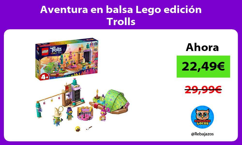 Aventura en balsa Lego edicion Trolls