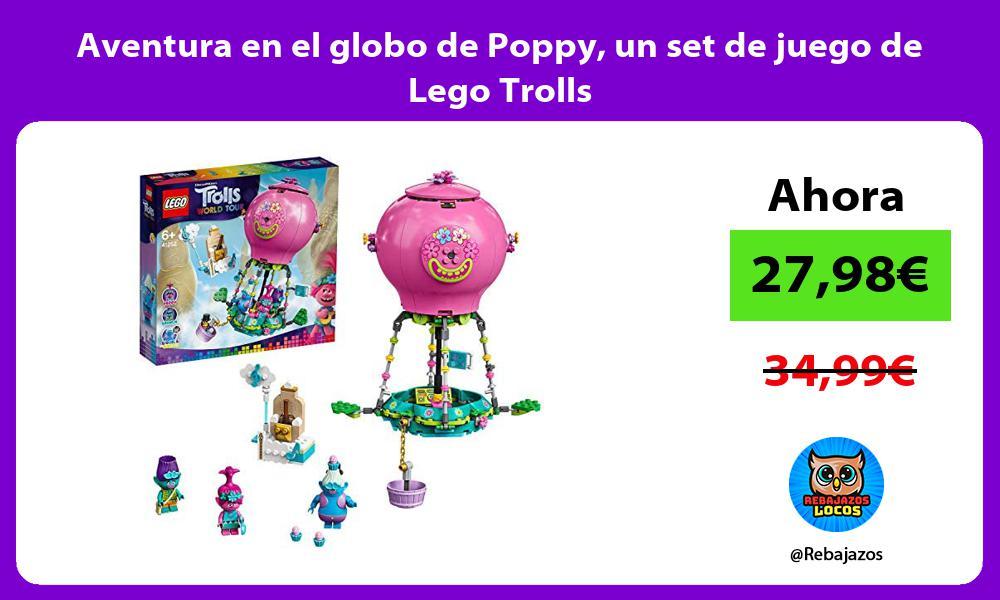 Aventura en el globo de Poppy un set de juego de Lego Trolls