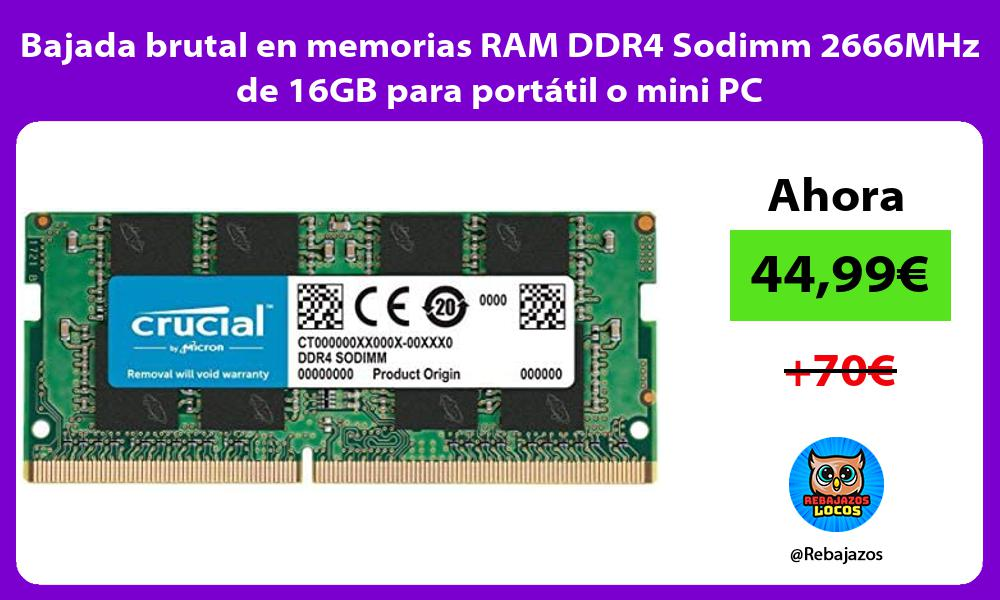 Bajada brutal en memorias RAM DDR4 Sodimm 2666MHz de 16GB para portatil o mini PC