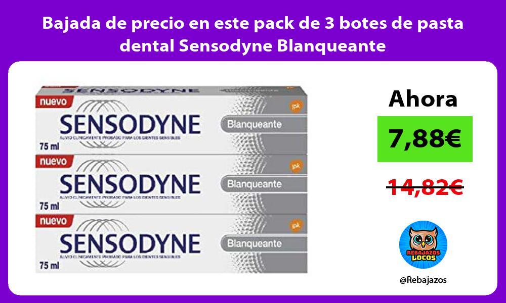 Bajada de precio en este pack de 3 botes de pasta dental Sensodyne Blanqueante