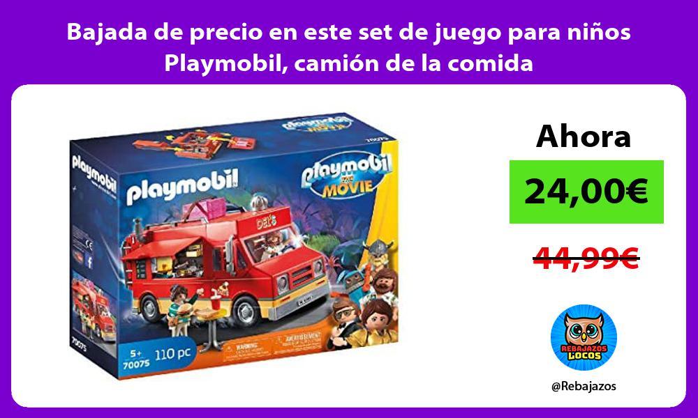 Bajada de precio en este set de juego para ninos Playmobil camion de la comida